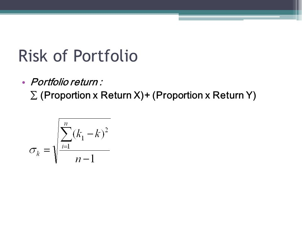Risk of Portfolio Portfolio return :