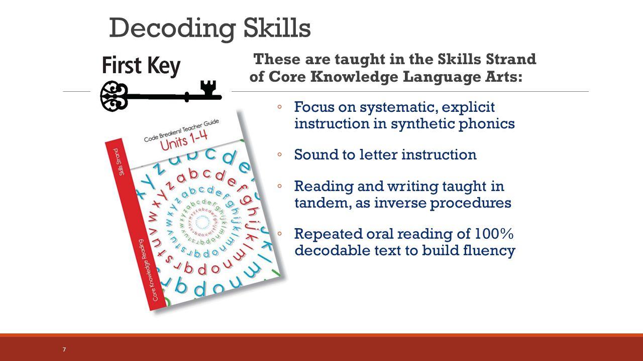 Decoding Skills These are taught in the Skills Strand of Core Knowledge Language Arts: