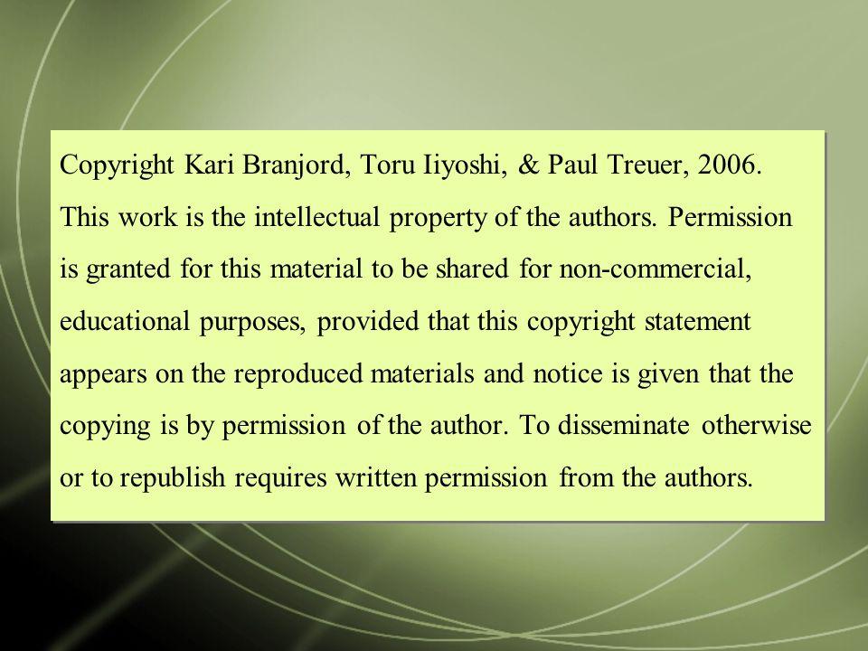 Copyright Kari Branjord, Toru Iiyoshi, & Paul Treuer, 2006