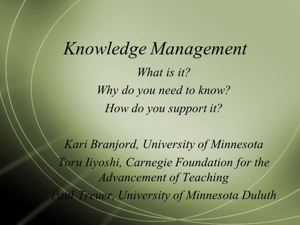 Knowledge Management What is it Why do you need to know