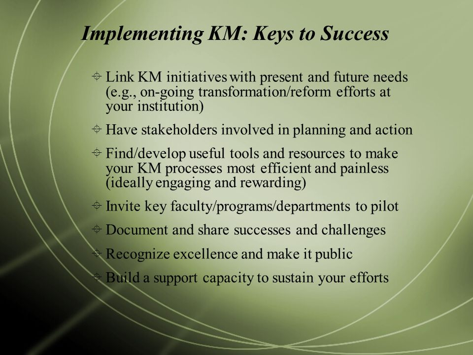 Implementing KM: Keys to Success