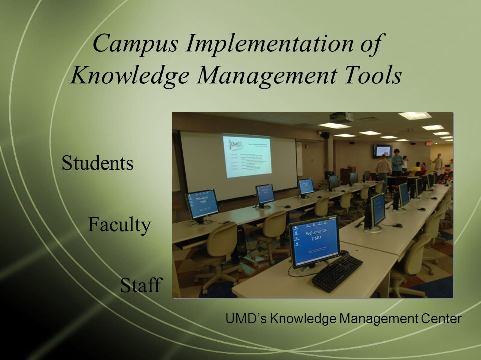 Campus Implementation of Knowledge Management Tools