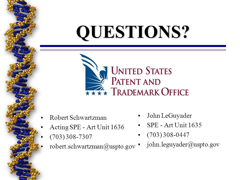 QUESTIONS John LeGuyader Robert Schwartzman SPE - Art Unit 1635