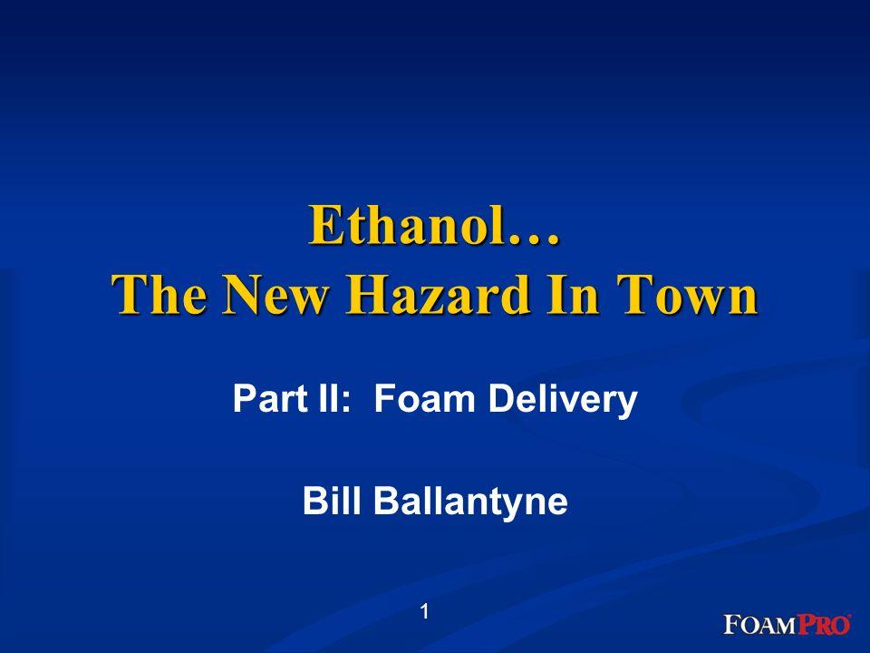 Ethanol… The New Hazard In Town