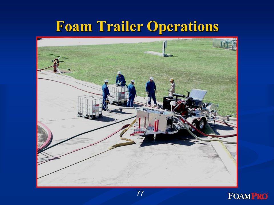 Foam Trailer Operations
