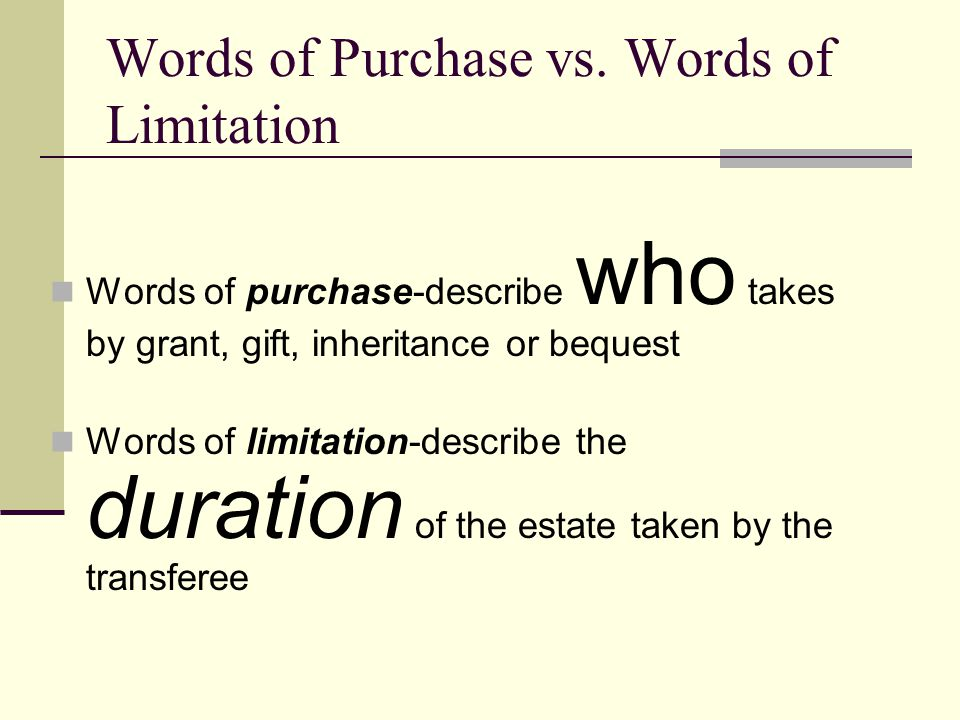 Words of Purchase vs. Words of Limitation