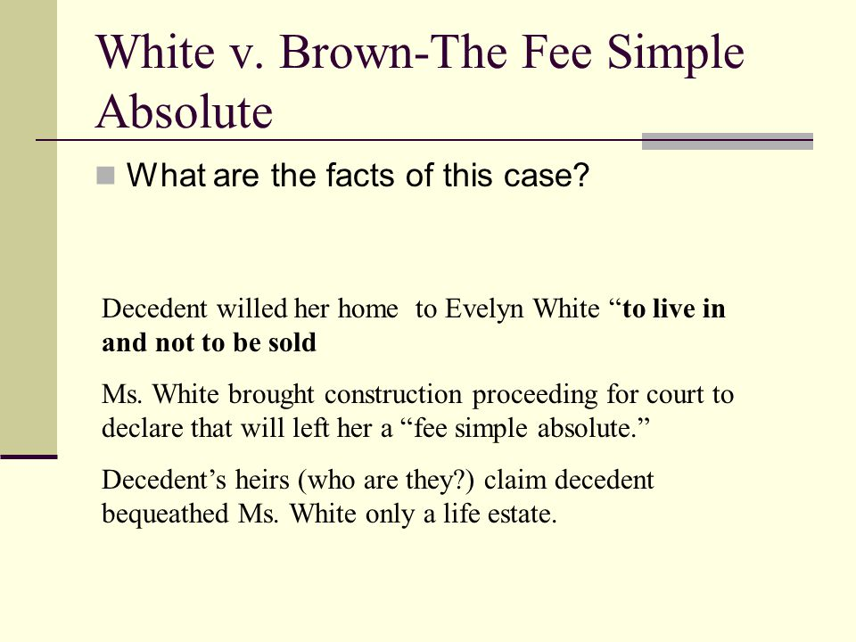 White v. Brown-The Fee Simple Absolute