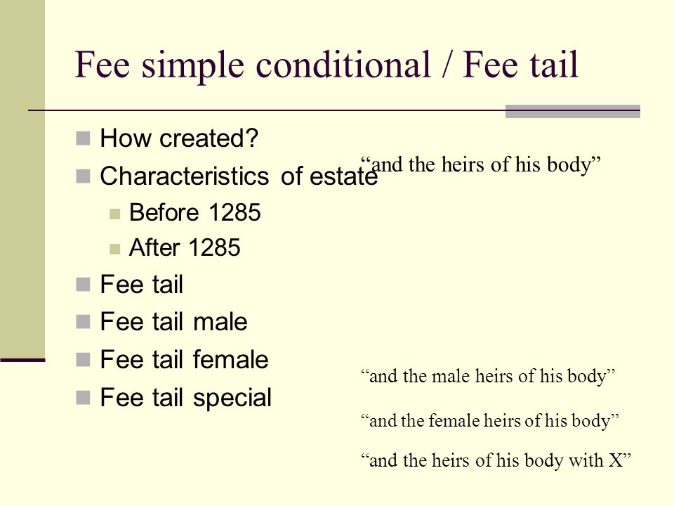 Fee simple conditional / Fee tail