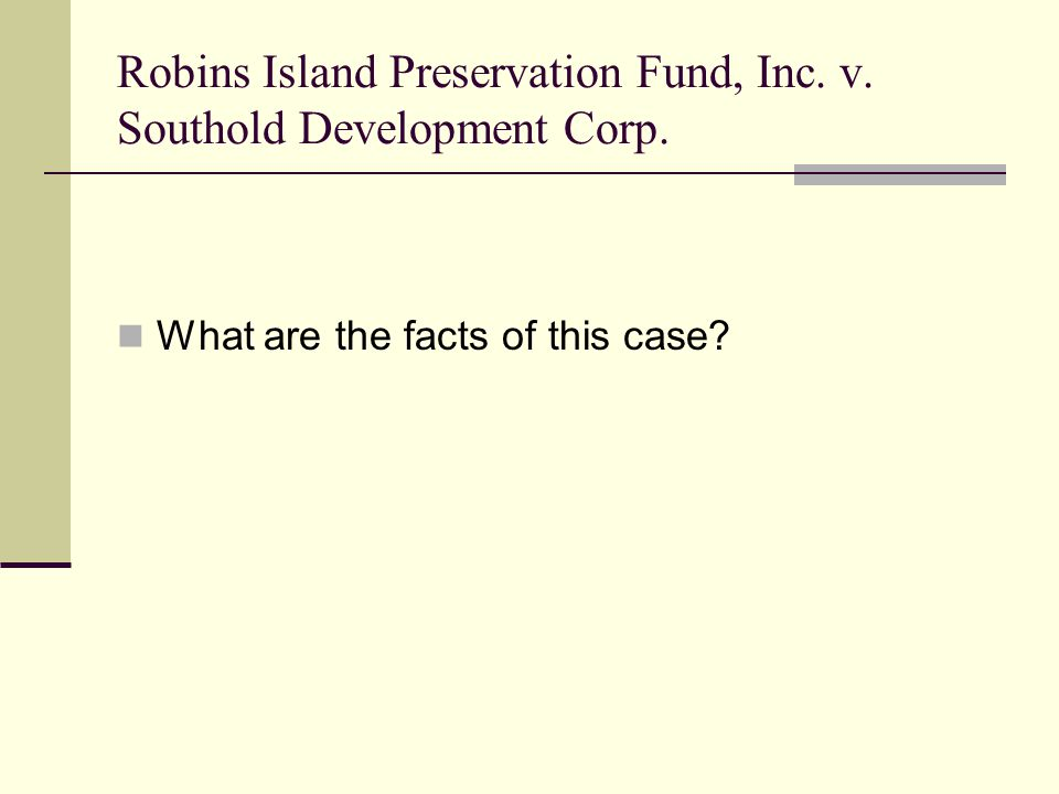 Robins Island Preservation Fund, Inc. v. Southold Development Corp.