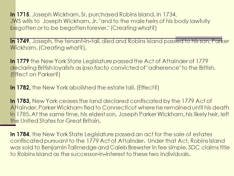 In 1715, Joseph Wickham, Sr. purchased Robins Island