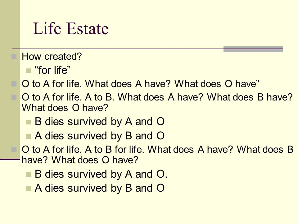 Life Estate for life B dies survived by A and O
