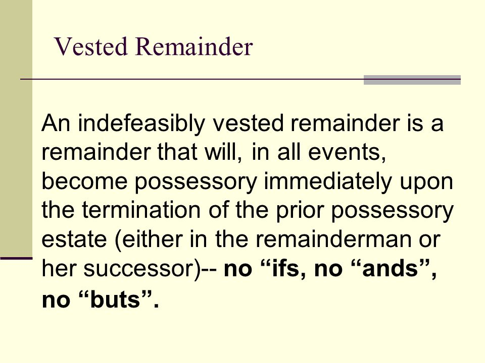 Vested Remainder
