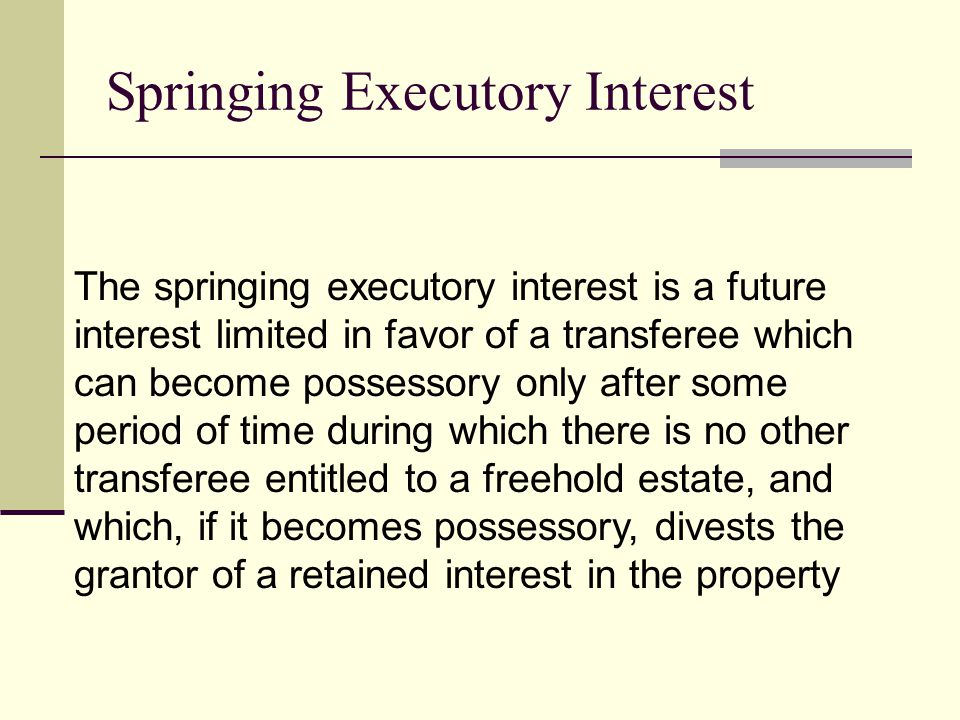 Springing Executory Interest