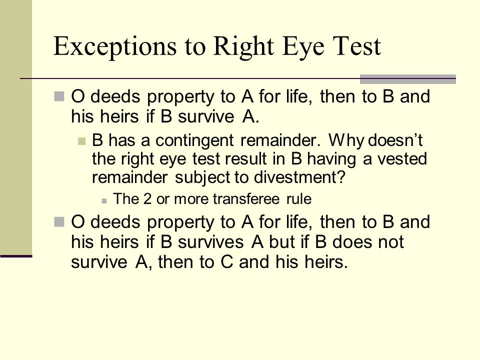 Exceptions to Right Eye Test
