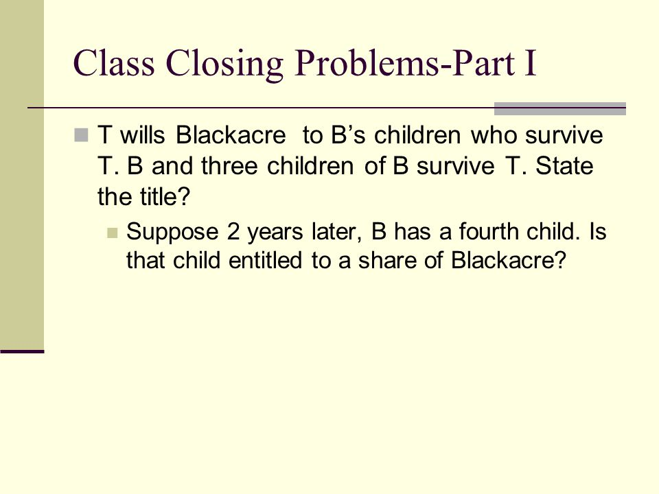 Class Closing Problems-Part I
