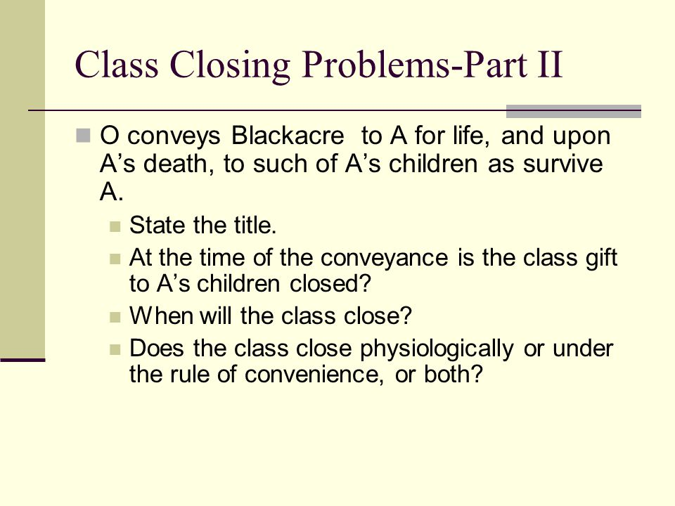 Class Closing Problems-Part II