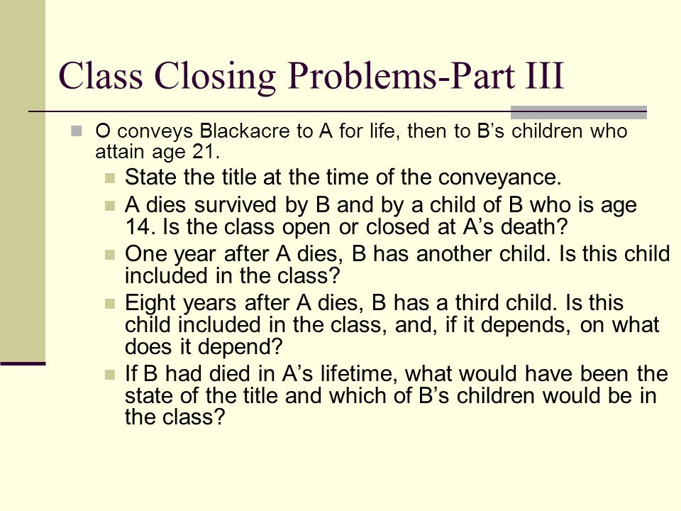 Class Closing Problems-Part III
