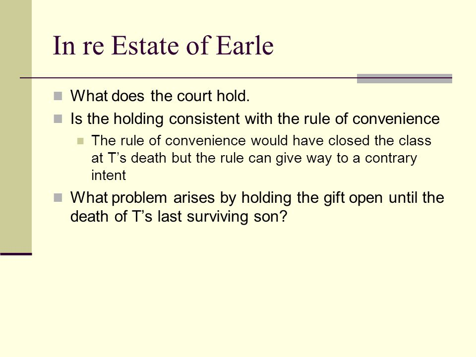 In re Estate of Earle What does the court hold.