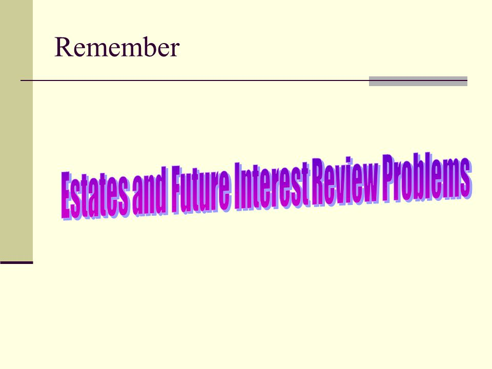 Estates and Future Interest Review Problems
