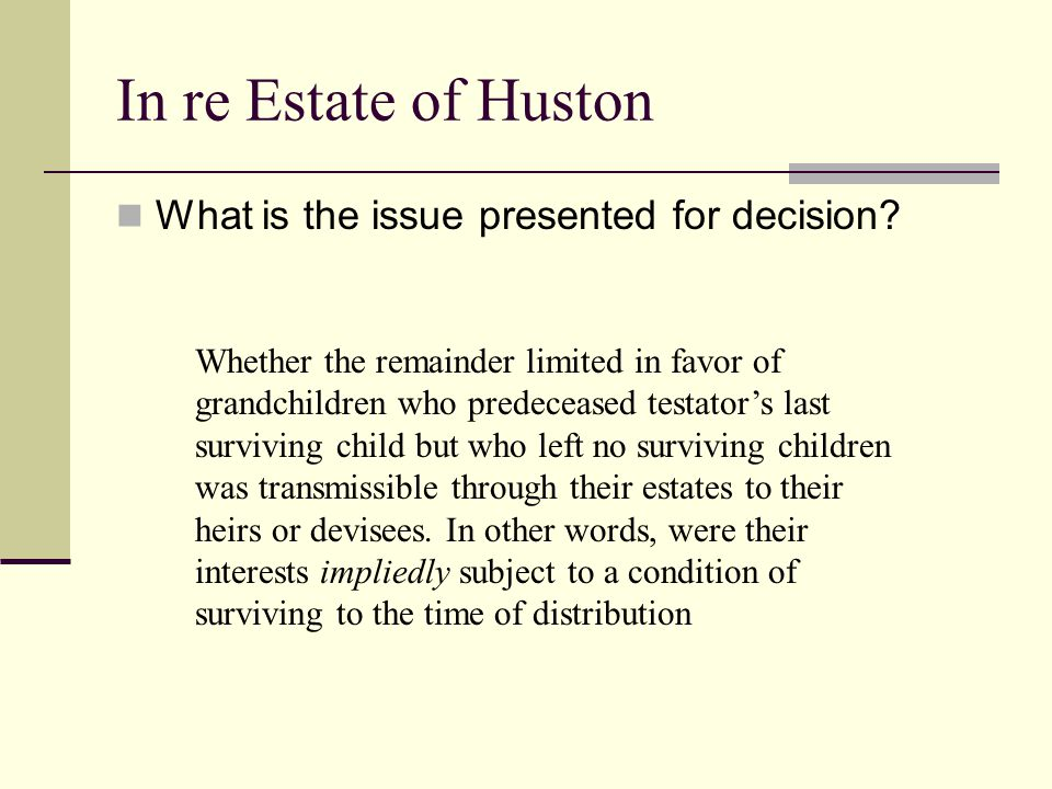 In re Estate of Huston What is the issue presented for decision