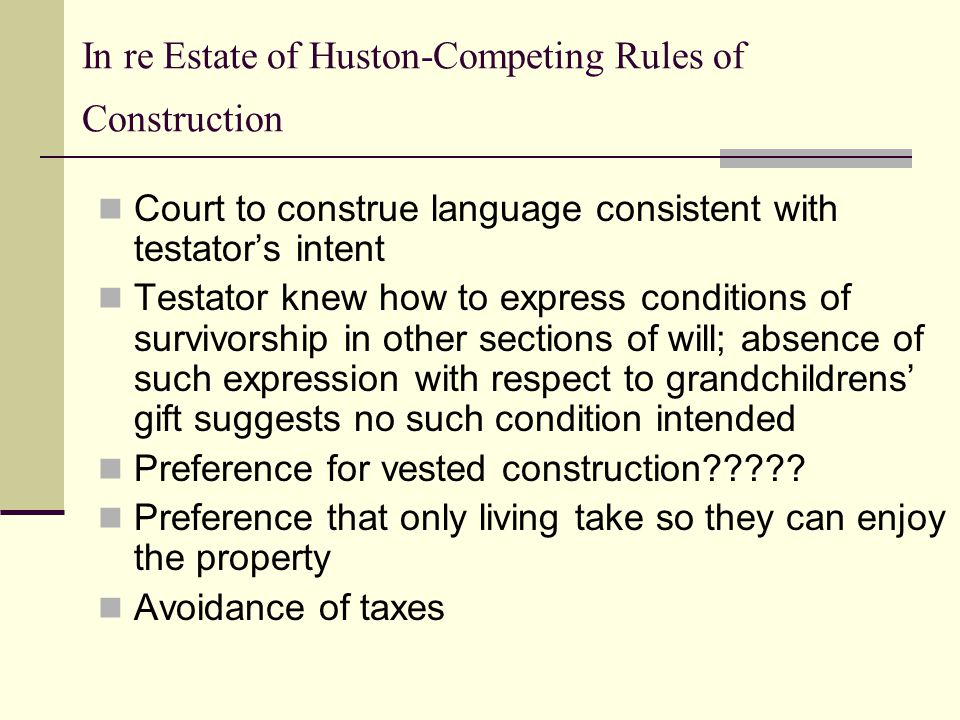 In re Estate of Huston-Competing Rules of Construction