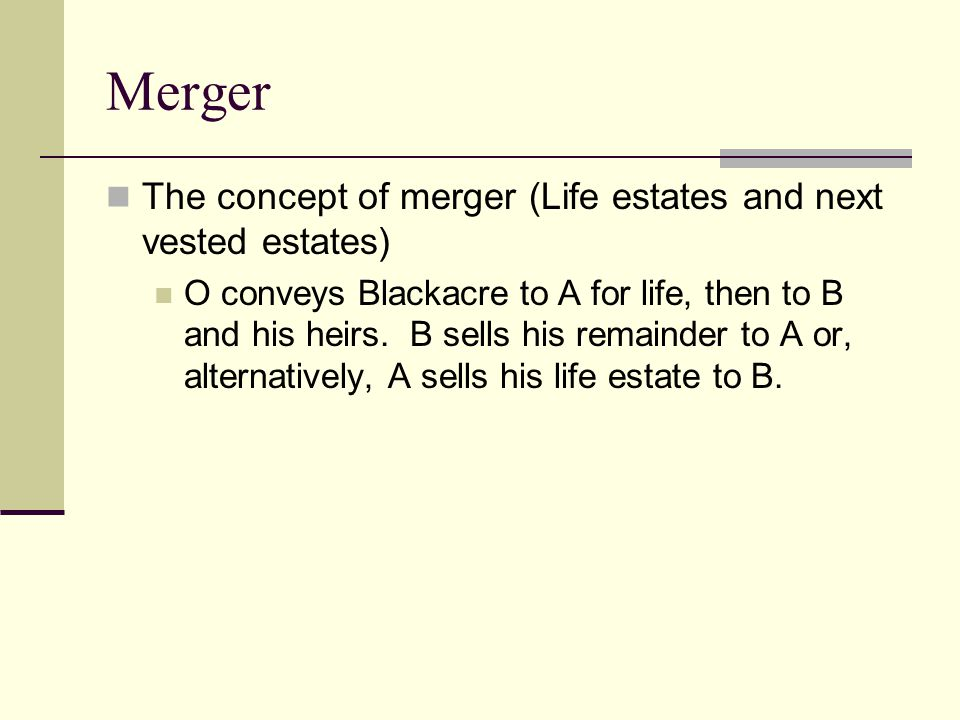 Merger The concept of merger (Life estates and next vested estates)