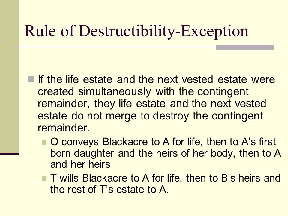 Rule of Destructibility-Exception