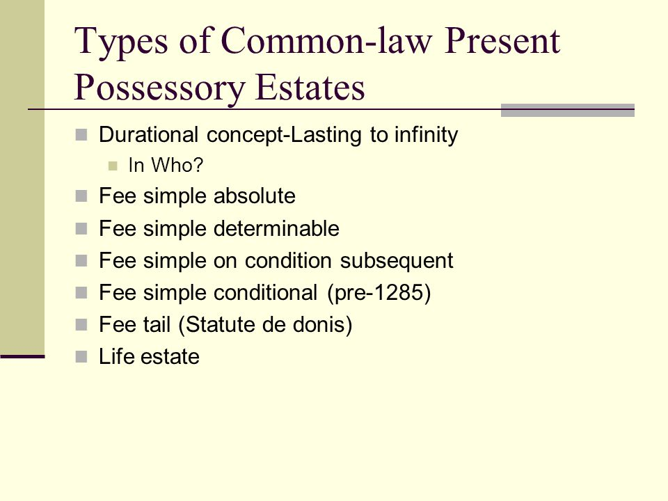 Types of Common-law Present Possessory Estates