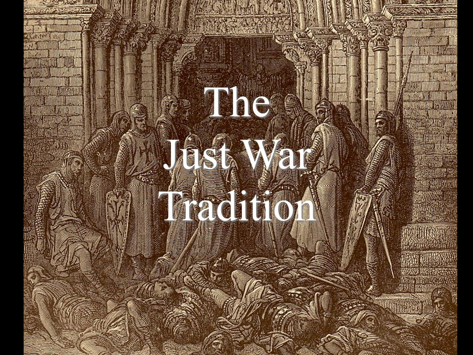 The Just War Tradition
