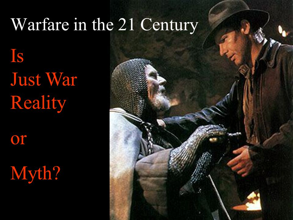 Is Just War Reality or Myth Which do you Choose