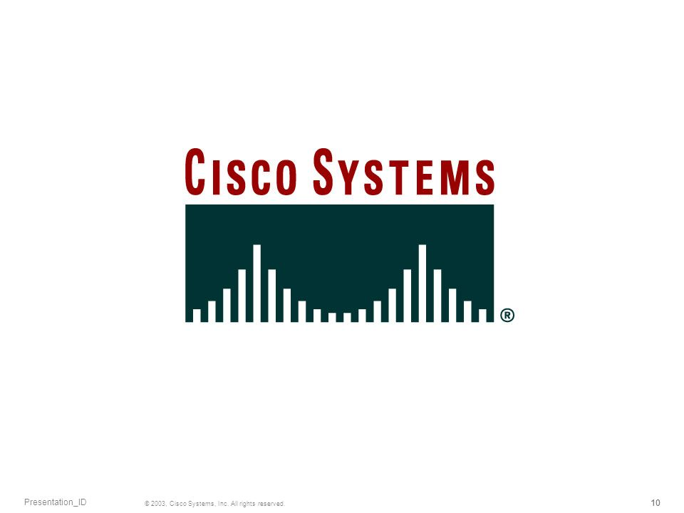 Presentation_ID © 2003, Cisco Systems, Inc. All rights reserved