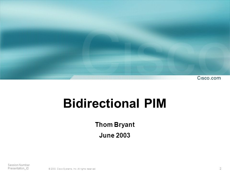 Bidirectional PIM Thom Bryant June 2003