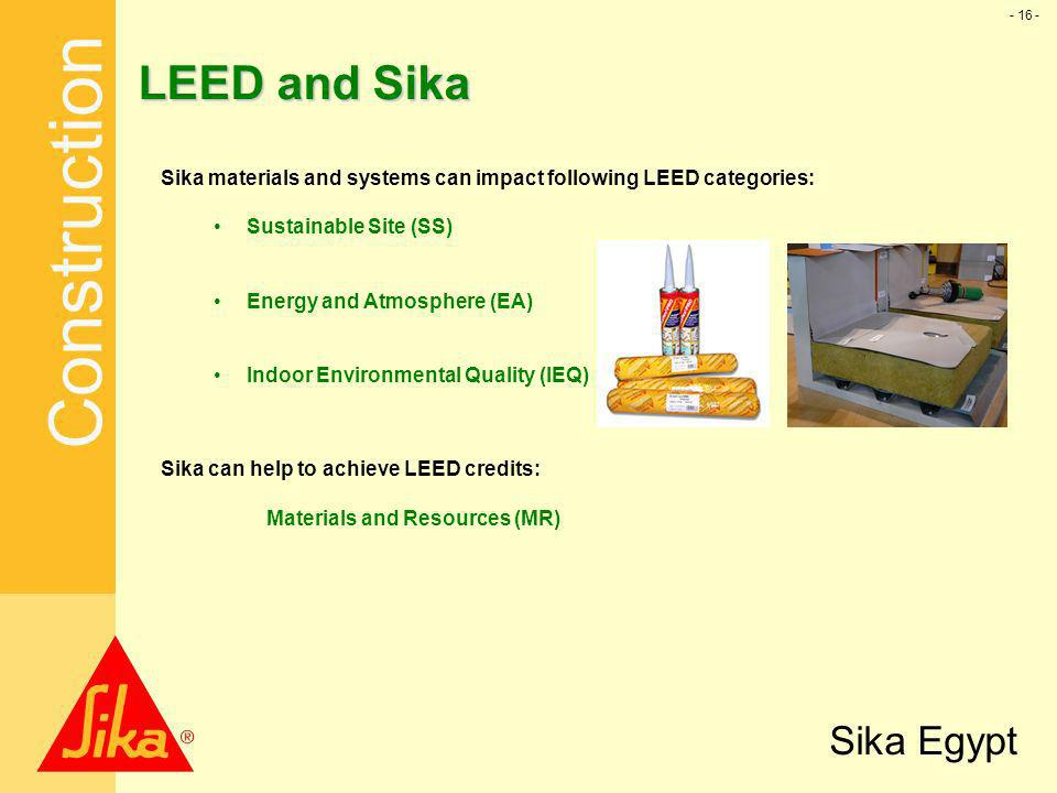 LEED and Sika Sika materials and systems can impact following LEED categories: Sustainable Site (SS)
