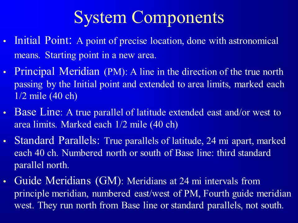 System Components Initial Point: A point of precise location, done with astronomical means. Starting point in a new area.