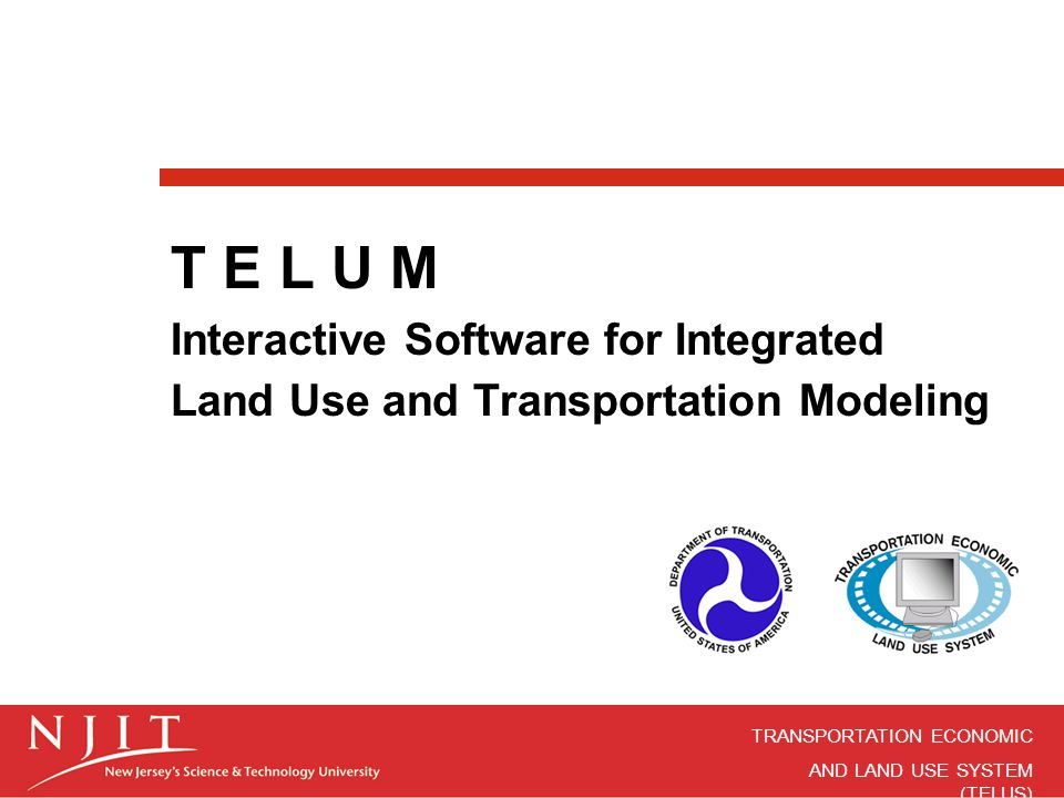 T E L U M Interactive Software for Integrated Land Use and Transportation Modeling