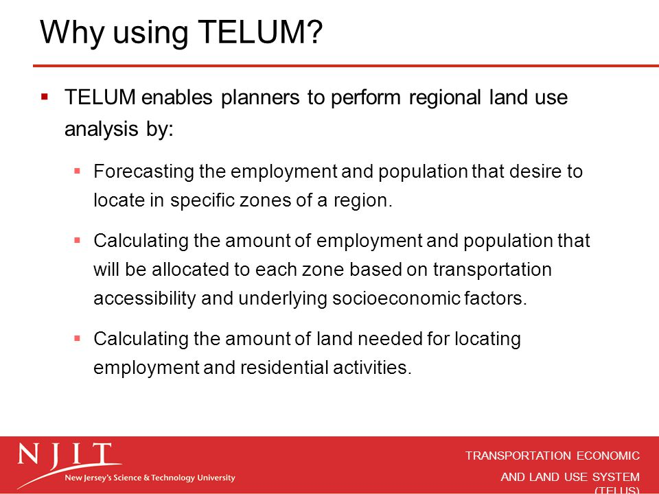 Why using TELUM TELUM enables planners to perform regional land use analysis by: