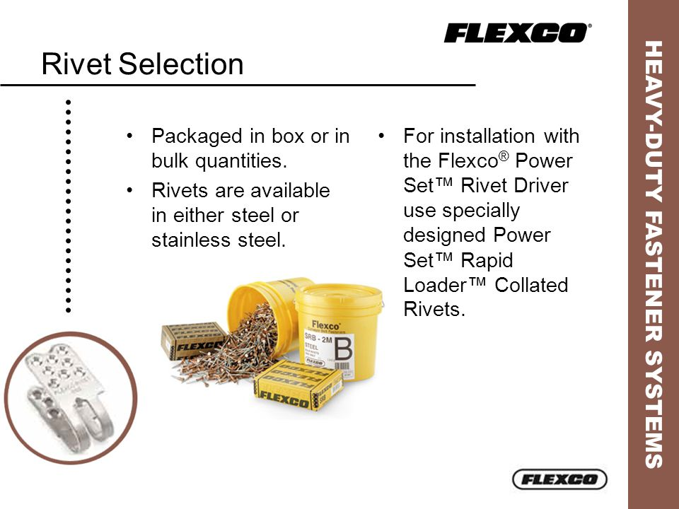 Rivet Selection Packaged in box or in bulk quantities.