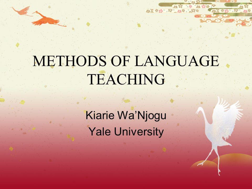 METHODS OF LANGUAGE TEACHING