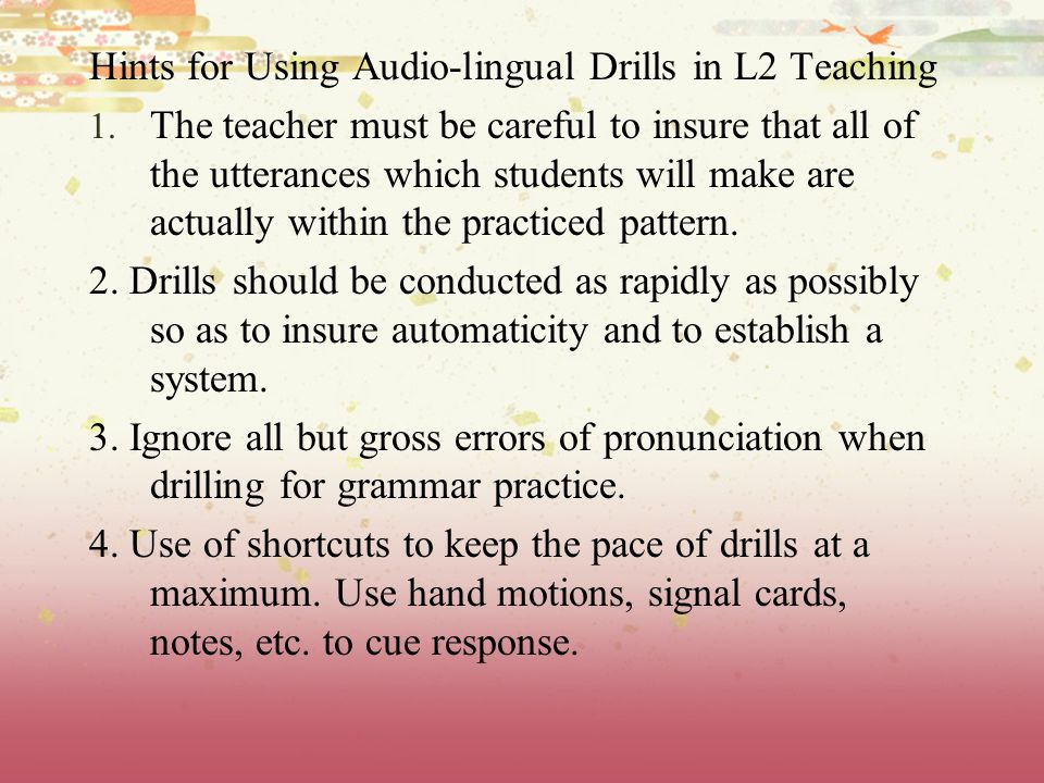 Hints for Using Audio-lingual Drills in L2 Teaching