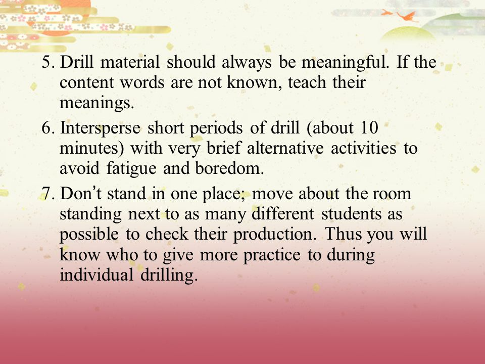 5. Drill material should always be meaningful