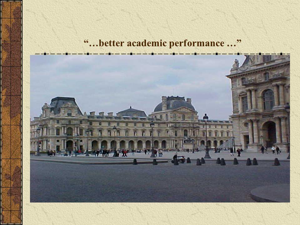 …better academic performance …