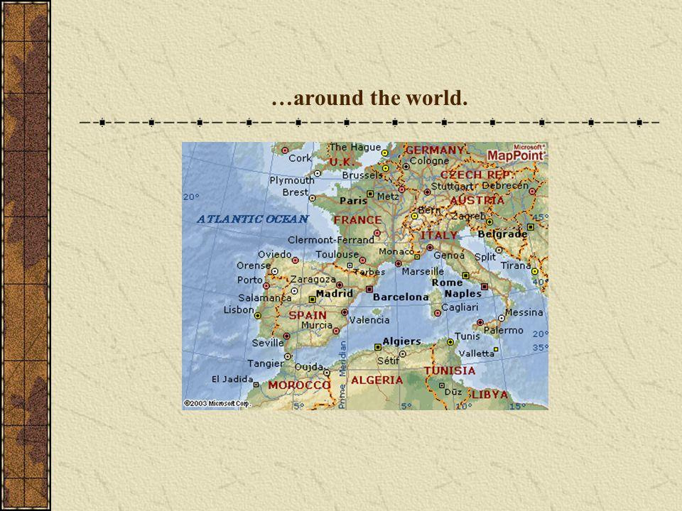 …around the world.