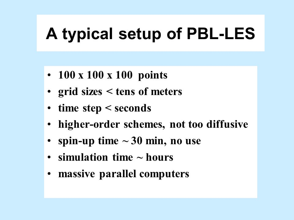 A typical setup of PBL-LES