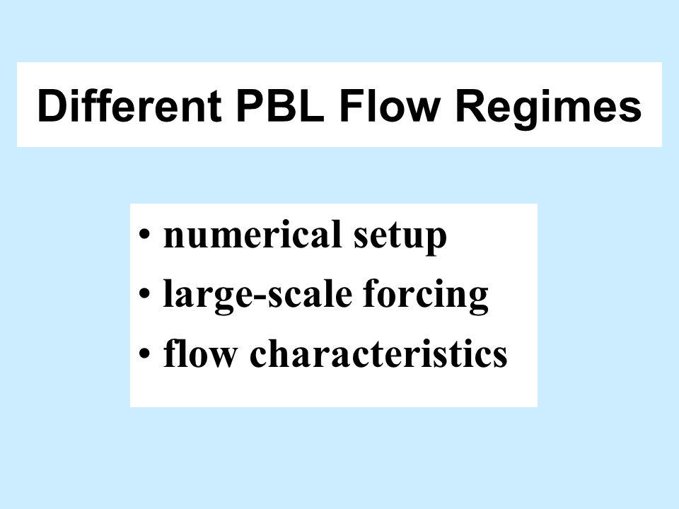 Different PBL Flow Regimes