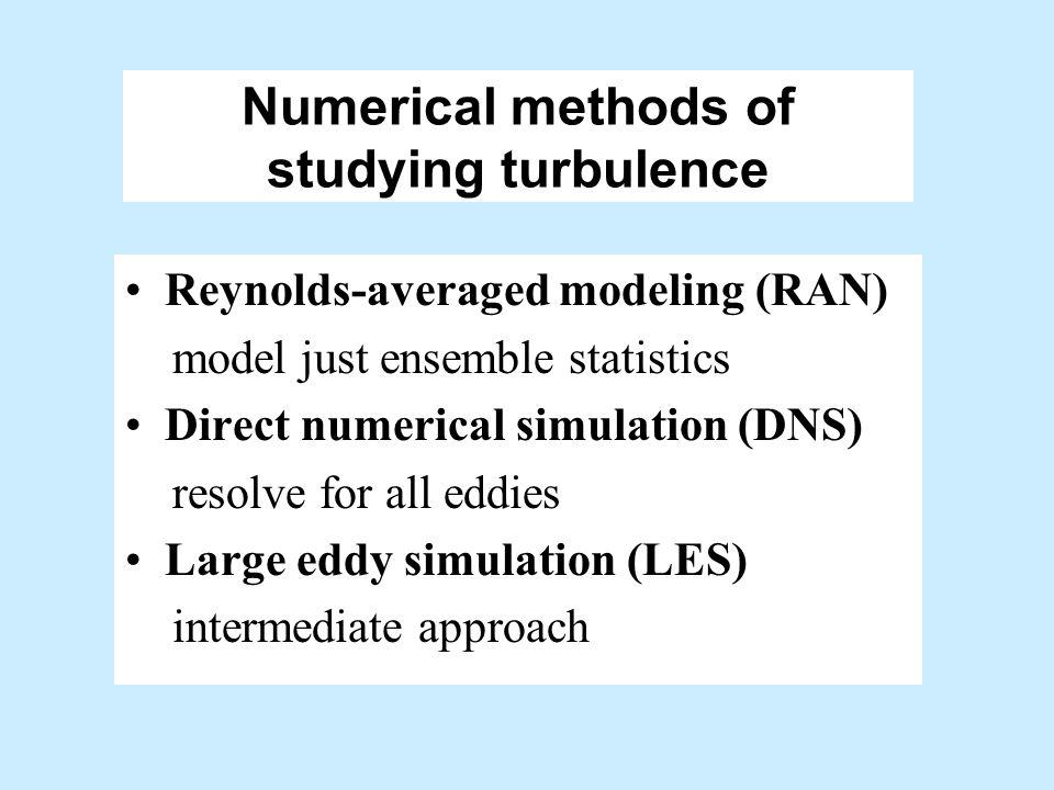 Numerical methods of studying turbulence
