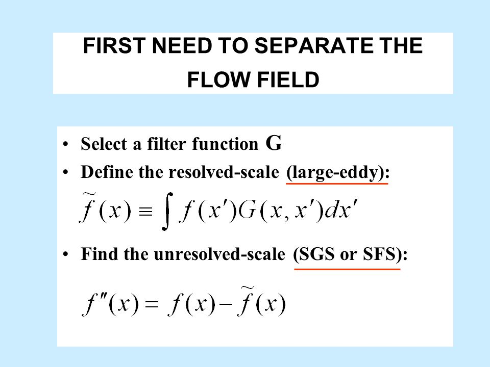 FIRST NEED TO SEPARATE THE FLOW FIELD