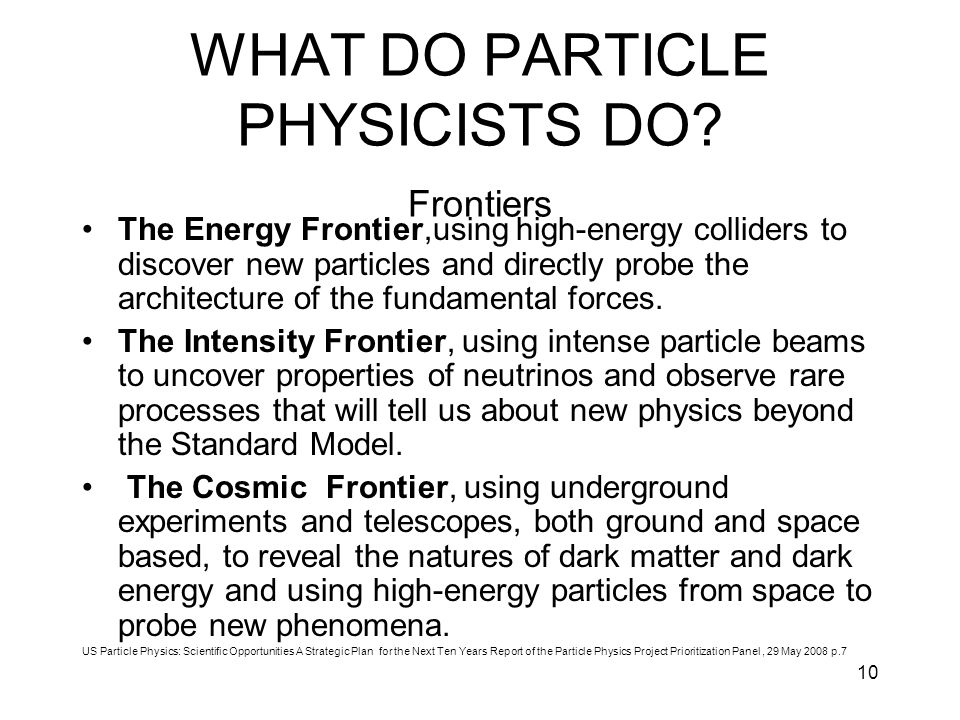 WHAT DO PARTICLE PHYSICISTS DO Frontiers