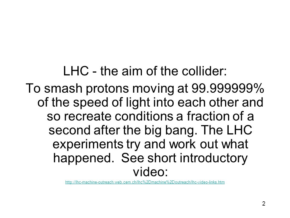 LHC - the aim of the collider: