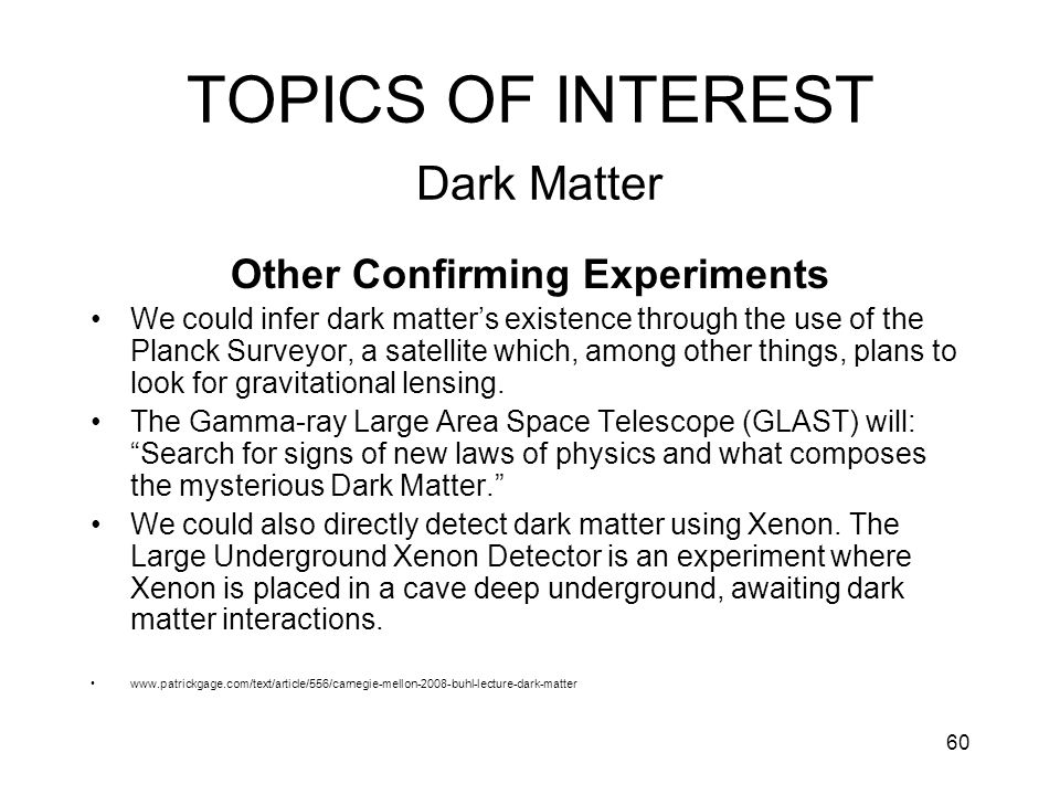 TOPICS OF INTEREST Dark Matter