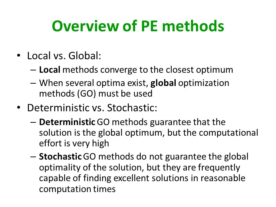 Overview of PE methods Local vs. Global: Deterministic vs. Stochastic: